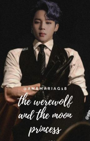 The werewolf and the moon princess  ( BTS mafia Fanfic ) by anamariag18