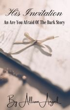 His Invitation, An Are You Afraid Of The Dark Story by AllisonAngel_
