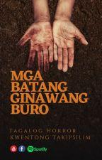 Mga Batang Ginawang Buro by wynonawriter