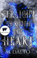 Straight Through The Heart by druidrose