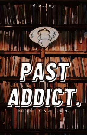 Past Addict by DindaAudiaa