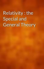Relativity : the Special and General Theory by gutenberg