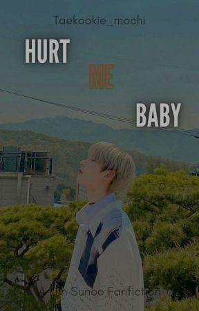 Hurt Me Baby || KSN  by Taekookie_mochi