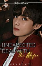 Unexpected Deal With The Mafia ✔ ✅ Taehyung X Reader   COMPLETE   by Bgtn_ficcss__