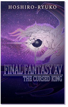 FFXV - The Cursed King by HoshiroRyuko