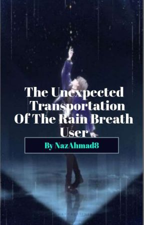 The Unexpected Transportation Of The Rain Breath User by NazAhmad8