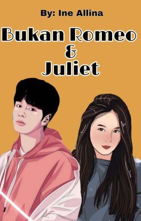 Bukan Romeo & Juliet by IneAllina