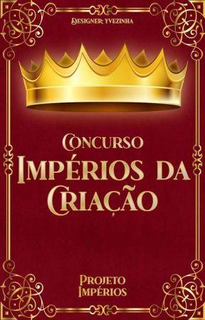 Concurso Impérios da Criação by Grain_Imperatrice