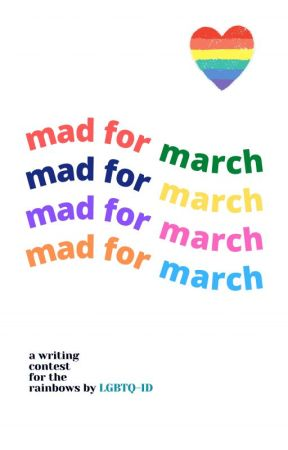 Mad For March Contest by WattpadLGBTQ-ID