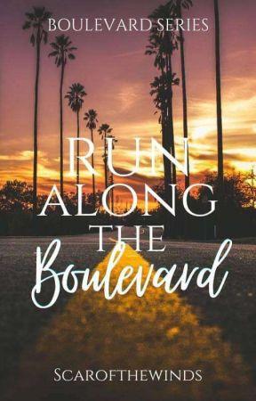 Run Along The Boulevard (Boulevard series#1) by Scarofthewinds