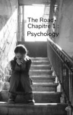 The Road- Chapitre 1 : Psychology by 0nly3xeption