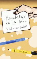 Manchitas en la piel by Mica_Jim14