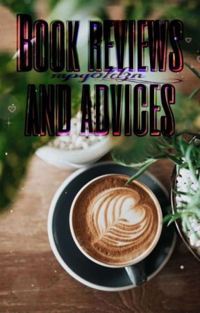 Book reviews and advices by mpg0ld3n_