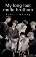My long-lost mafia brothers (BTS FF)  by BTSxTXTmoarmy