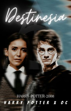 Destinesia (Harry Potter X OC) (Fanfiction) by Harry-Potter-2008