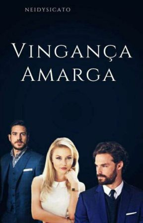 Vingança Amarga by NeidySicato