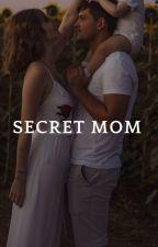 Secret mom by aestheticmxx2010