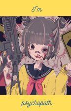 I'm psychopath by jiminie2222