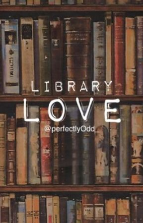 Library Love [BXB] by PerfectlyOdd_