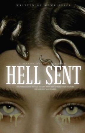 Hell Sent | H.P Fanfic {book 1} by MCWRITES25
