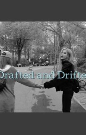Drafted and Drifted 📌 by moonlune05