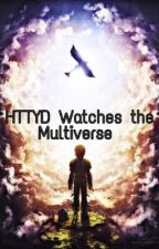 HTTYD Watches the Multiverse - An HTTYD Fanfic  by Velikan0945