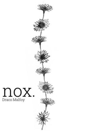 nox. (Draco Malfoy X OC) by ellajayne45