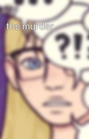 the murder  by haleighcooper