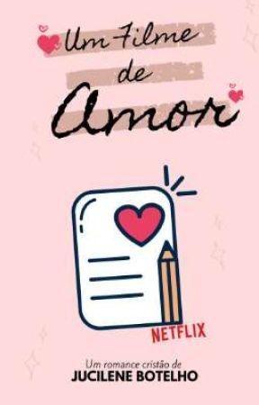 Um Filme de Amor by JucileneBotelho
