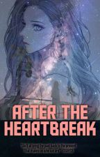 After the Heartbreak by MSAY59