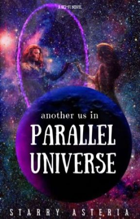 Another Us In Parallel Universe (ON-GOING) by StarryAsteria