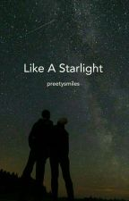 Like A Starlight by preetysmiles2