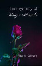 The Mystery Of Kaiya Akasuki by JohnsonNaomi