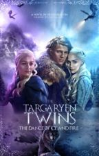 The Targaryen Twins: The Other Dragon Mother  by du_silverdragon1981