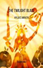 The Twilight Blade: Hylia's Wrath by ZeldafanHj