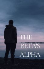 beta's alpha (completed) by alexiscool998