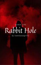 Down the rabbit hole by Sweetkawaiigirl742