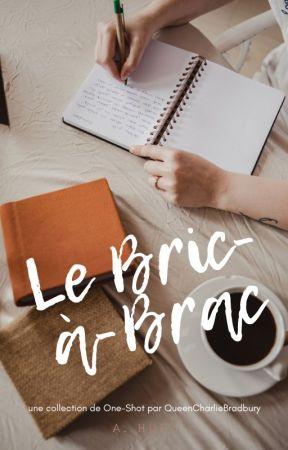 Le Bric-à-Brac by QueenCharlieBradbury