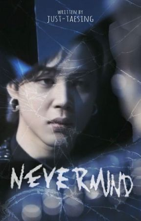 Nevermind by just-taesing