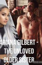 Arianna Gilbert - the unloved older sister by ejacksonives12