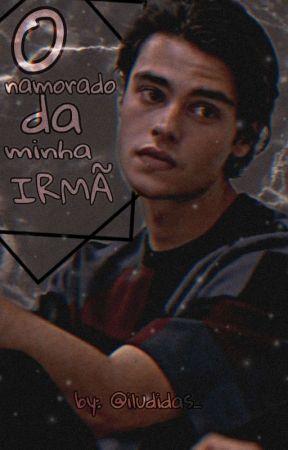 O Namorado Da Minha Irmã by iludidas_