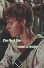The First One- newt x reader by spicybiscuits123