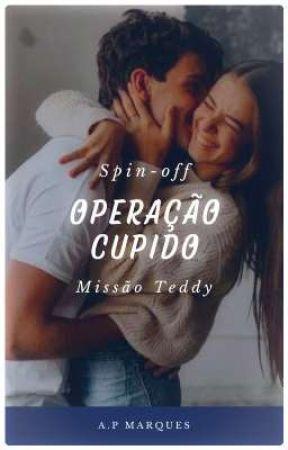 Operação Cupido - Missão Teddy  by ap__marques