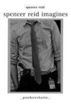 SPENCER REID IMAGINES by _reidsmagic_