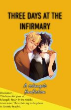 Three days in the infirmary a Solangelo Fanfic by eliwil1006