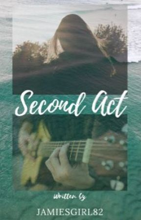 Second Act by Jamiesgirl82