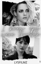I Knew You Were Trouble. by lysfilmz