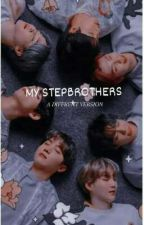 MY STEPBROTHERS || BTS FF || OT7 by cutiesforthewin