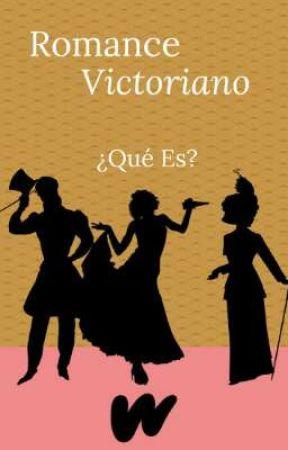 Romance Victoriano ¿Qué Es? by RomanceVictorianoES