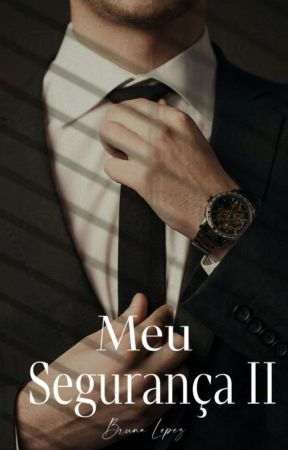 Meu  Segurança II-Livro 2 ✅ by Bruninhafla